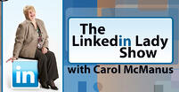 LinkedIn Lady show with Carol McManus